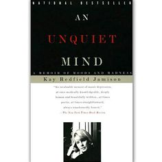 An Unquiet Mind: Reading about bipolar disorder can help. Here are 10 books for anyone interested in the topic.