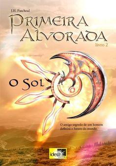 Primeira Alvorada - o Sol - Livro 2