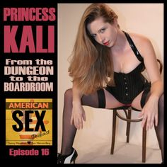 Princess Kali: From the Dungeon to the Boardroom – Ep 16