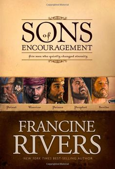 """5 Books in """"sons of Encouragement"""" - I have read 3, will try to find time for the other 2 during the Holidays.  Great stuff.  (Of course, that goes without saying since Francine Rivers is the author!)"""