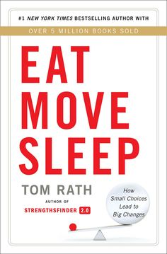 """Eat Move Sleep: How Small Choices Lead to Big Changes by Tom Rath: Since best-selling motivational author Rath was diagnosed at 16 with a rare disease, he has lived with the threat of tumors. He learned how everyday decisions affected the length and quality of his life and shares the results of his voracious reading and research.""""For managers to be successful, this book on eating, moving, and sleeping is essential."""" -THE GLOBE AND MAIL'S TOP BUSINESS BOOKS OF 2013 #Books #Health #Business"""