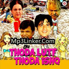 Download Thoda Lutf Thoda Ishq Mp3 Songs Songs.pk Downloadming, 320Kbps Full Album, Bollywood Movie Songs, Thoda Lutf Thoda Ishq Movie All Mp3 Songs, Full Album Songs, 320Kbps, Thoda Lutf Thoda Ishq Movie Audio Download, Direct Download Link.