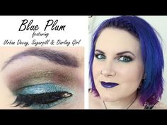 Blue Plum Tutorial |featuring Urban Decay, Sugarpill and Darling Girl