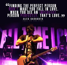 """""""Finding the perfect person doesn't make you fall in love. When you see an imperfect person perfectly, that's love."""""""