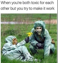 When You're Both Toxic For Each Other But You Try To Make It Work - Funny Memes. The Funniest Memes worldwide for Birthdays, School, Cats, and Dank Memes - Meme Memes Humor, True Memes, Funny Relatable Memes, Funny Jokes, Fuuny Memes, Haha, Catch Feelings, Memes Of The Day, Stupid Funny
