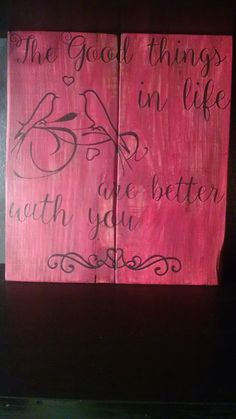 The Good Things Are Better With You  Rustic by WinfreyHomeDesigns