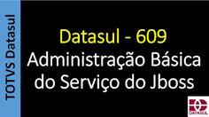 Totvs - Datasul - Treinamento Online (Gratuito): Datasul - 609 - Administração Básica do Serviço do...