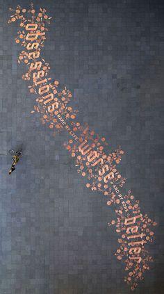 DESIGN REHAB | words worth: SAGMEISTER x HISCHE in pennies. AMAZING!!!!