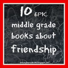 The 10 most epic Middle Grade books about Friendship