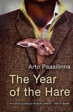 The Year of the Hare; Finnish author Arto Paasilinna-- very light and amusing reading. Bunny Book, Bunny Art, I Love Books, My Books, Arctic Weather, Love Plus, Book Sculpture, Inspirational Books, Hare