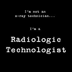 """For all my """"Registered Radiologic Technologists"""" peeps..."""