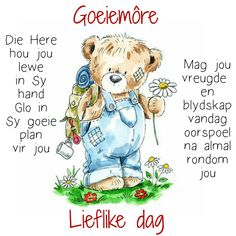 Good Morning Messages, Good Morning Wishes, Goeie Nag, Goeie More, Afrikaans Quotes, Christian Messages, Morning Blessings, Summer Crafts, Christian Inspiration