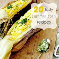 Yum! 20 Tasty Summer Corn Recipes