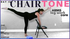 Upper Body Core and Leg Work with a Chair Chair Tone 13 BARRE, TONE, PIL... Circuit Training, Strength Training, Arm Work, Weight Loss For Women, Butt Workout, Barre, Kettlebell, Upper Body, Workout Videos