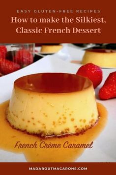 French Creme Caramel Recipe - the silkiest, easy gluten free classic dessert you can whip up like in a Parisian brasserie! French Sweets, Classic French Desserts, French Dessert Recipes, French Recipes, French Creme Caramel Recipe, Caramel Recipes, Easy Caramel Recipe, Caramel Flan, Mini Desserts