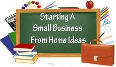 Starting A Small Business From Home Ideas