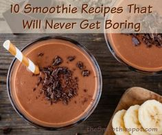 10 Smoothie Recipes That Will Never Get Boring