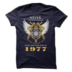 Nerver Underestimate The Power Of People Who Were Born  - #best friend shirt #tee skirt. ORDER HERE  => https://www.sunfrog.com/No-Category/Nerver-Underestimate-The-Power-Of-People-Who-Were-Born-In-1977.html?60505