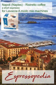 Napoli (Naples) - Ristretto coffee is bold, full bodied and sweeter - a short espresso for Lavazza A Modo Mio machines from Espressopedia. Italian Coffee, Nescafe, Coffee Pods, Naples, Nespresso, Old Things, World, House Styles, Dolce Gusto