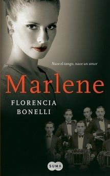 Marlene, de Florencia Bonelli
