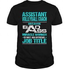ASSISTANT VOLLEYBALL COACH Because BADASS Miracle Worker Isn't An Official Job Title T Shirts, Hoodies. Get it now ==► https://www.sunfrog.com/LifeStyle/ASSISTANT-VOLLEYBALL-COACH-BADASS-T3-Black-Guys.html?57074 $22.99