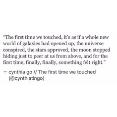 pinterest: cynthia_go | cynthia go, quotes, words, typewriter series, love quotes, poetry, prose, poem, excerpt from a book i'll never write, tumblr, moon, touch, quotes about him, crush quotes