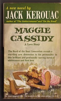 Maggie Cassidy by Jack Kerouac (1959)...but everyone knows this is not what Maggie looked like..