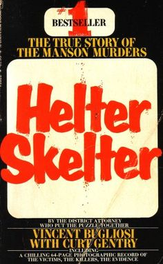 """""""Helter Skelter: The True Story Of The Manson Murders"""" by Vincent Bugliosi with Curt Gentry"""