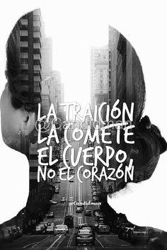 """""""La #Traicion la comete el #Cuerpo, no el #Corazon"""". @candidman #Frases #Reflexion #Infidelidad #Candidman"""