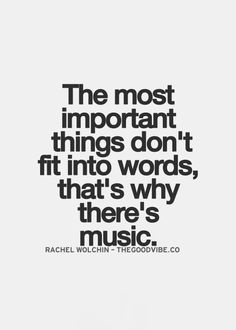 I love music so much. I don't know what I would do without it