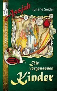 """Leserunde zu """"Die vergessenen Kinder - Assjah 2"""" von Juliane Seidel. Die Bewerbungsphase endet am 10.01.2014."""