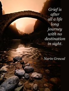 Grief is after all a ...