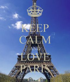 Keep calm and love Paris - Reste calme et aime Paris