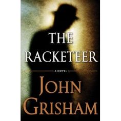 detailed murder mystery corruption - The Racketeer by John Grisham
