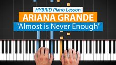 """How To Play """"Almost Is Never Enough"""" by Ariana Grande   HDpiano (Part 1)..."""
