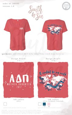 South by Sea | Greek Tee Shirts | Greek Tank Tops | Custom Apparel Design | Custom Greek Apparel | Sorority Tee Shirts | Sorority Tanks | Sorority Shirt Designs | Sorority Shirts | TShirts | Sorority T-Shirts | Classic | Custom Greek TShirts | Greek Life | Sorority Clothes | Sorority T-Shirt Ideas | Custom Designs | Custom | Custom Greek | Sorority | Custom Printed T-Shirts | Recruitment | Wouldn't Be My World Without You In It | Map | World | Flowers | Floral | Mother | Daughter