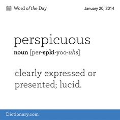 perspicuous: clearly expressed or presented; lucid #words