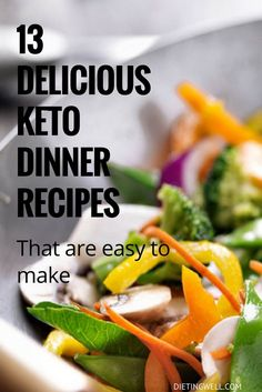 Eating in a ketosis friendly way doesn't have to mean complicated. Here are 13 keto friendly dinner recipes that are both healthy and delicious.| https://dietingwell.com/keto-diet-dinner-recipes/