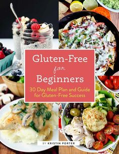 Gluten-Free for Beginners: 30 Day Plan and Guide for Gluten-Free Success   iowagirleats.com