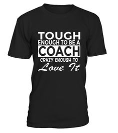 "# Funny Coach T-Shirt Crazy Enough To Love It . Special Offer, not available in shops Comes in a variety of styles and colours Buy yours now before it is too late! Secured payment via Visa / Mastercard / Amex / PayPal How to place an order Choose the model from the drop-down menu Click on ""Buy it now"" Choose the size and the quantity Add your delivery address and bank details And that's it! Tags: This funny coach t shirt - Tough enough to be a coach crazy enough to love it makes a great gift…"