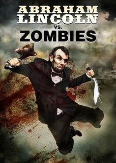 PROMOTIONAL POSTERS FOR NON-EXISTENT SCI-FI MOVIES. Abe Lincoln vs Zombies.