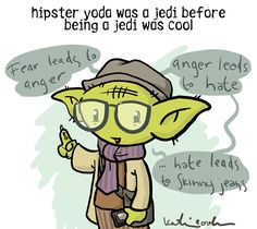 Hipster Yoda think i saw him on BART yesterday Star Wars Website, Fear Leads To Anger, Comic Artist, For Stars, Pop Culture, Nerd, Hipster, Comics, Funny