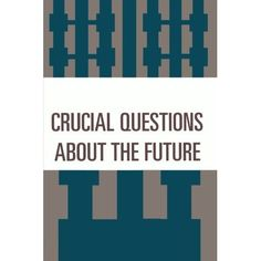 """""""Crucial Questions About the Future"""" by Allen Tough"""