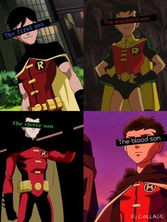 All four Robins, Dick Grayson, Jason Todd, Tim Drake, and Damian Wayne. I love them all to pieces. (Edit by Supreme Baker)