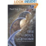 The Soul Genome: Science and Reincarnation (Paul Von Ward)