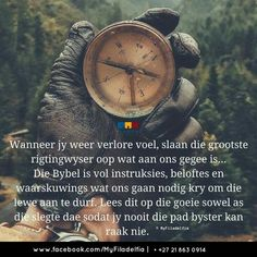 Die Bybel is ons rigtingwyser Afrikaanse Quotes, Religious Quotes, Dear God, God Is Good, Faith Quotes, Christian Quotes, Worship, Things To Think About, Verses