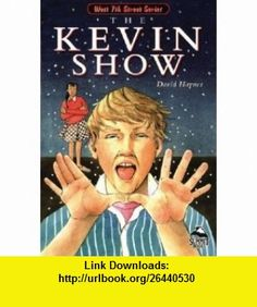 Kevin Show (Summit  the West 7th Street Series) (9780789159090) David Haynes, Laura J. Bryant , ISBN-10: 0789159090  , ISBN-13: 978-0789159090 ,  , tutorials , pdf , ebook , torrent , downloads , rapidshare , filesonic , hotfile , megaupload , fileserve