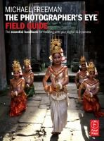 The photographer's eye field guide : the essential handbook to traveling with your digital SLR camera by Michael Freeman.