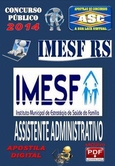 Apostila  Concurso Publico IMESF Porto Alegre RS Assistente Administrativo 2014