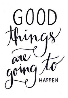 Good things are going to happen! #dailyaffirmations #positiveaffirmations